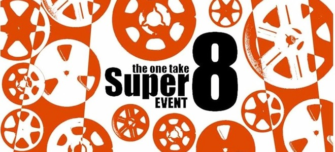 One Take Super 8, July 8, 7pm