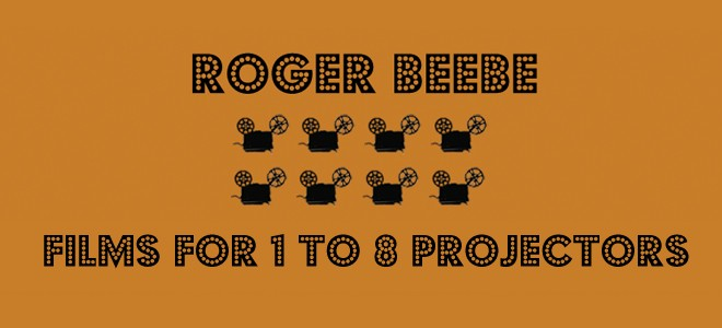 Roger Beebe – Films For 1 to 8 Projectors