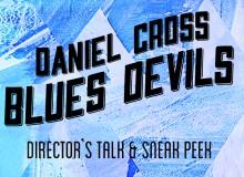 """Daniel Cross """"Blues Devils"""" Directors Talk"""
