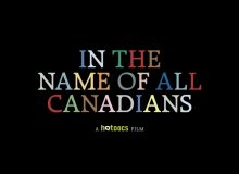 """In the Name of All Canadians"" – A Hot Docs Screening"