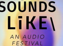 Sounds Like VII : Dialogues – November 9-12, 2017