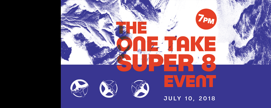 One Take Super 8 / Screening July 10th