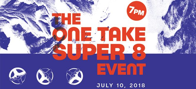 One Take Super 8 Screening July 10th