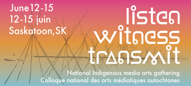 National Indigenous Media Arts Gathering 2018: Listen, Witness, Transmit