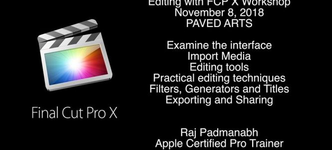Editing with Final Cut Pro X Workshop w/ Raj Padmanabh