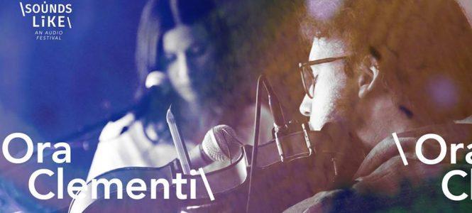 Sounds like VII: Ora Clementi & Adam Basanta