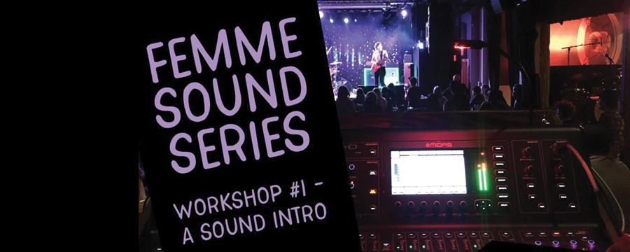 Femme Sound Workshop Part 1: A Sound Intro