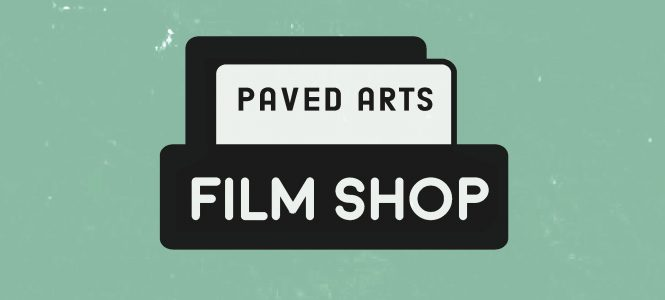 The PAVED Arts Film Shop