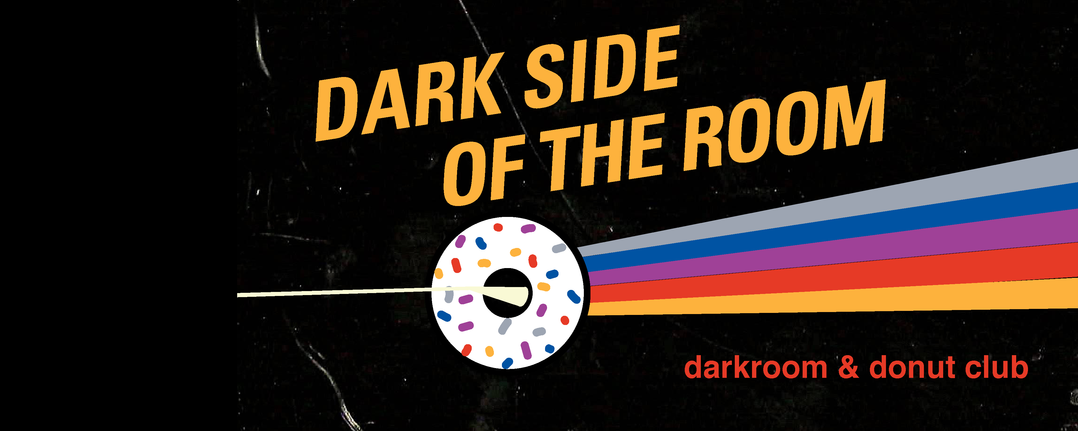 Dark Side of the Room: darkroom & donut club
