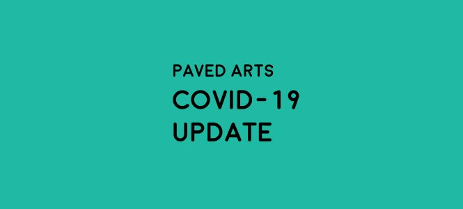 PAVED Arts COVID-19 UPDATE