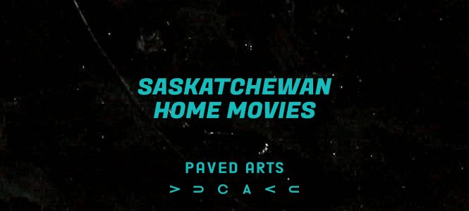 Screening: Saskatchewan Home Movies