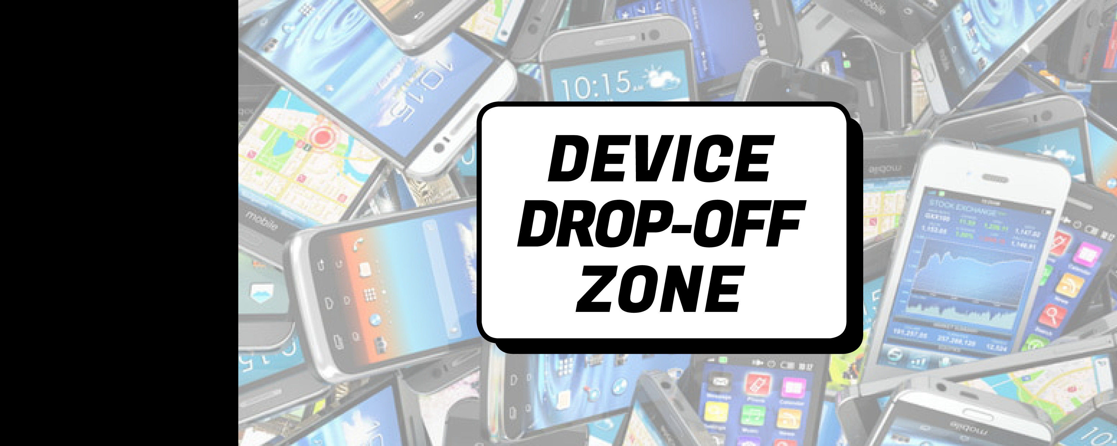 Device Drop-Off Zone