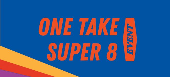 One Take Super 8 Event