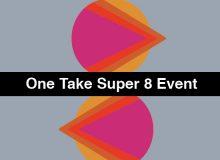 The One Take Super 8 Event