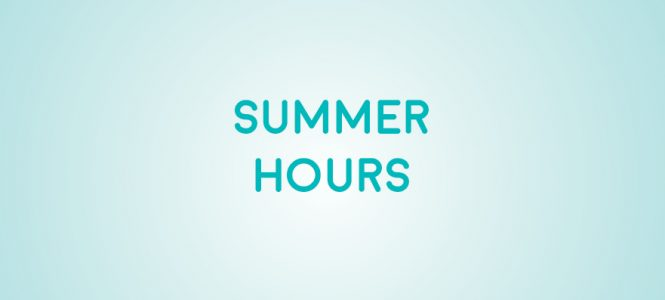 Summer Hours – Closed Aug 17-Sept 7