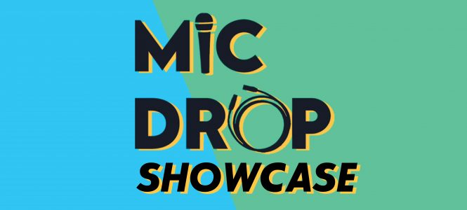 Mic Drop Showcase