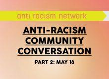 Anti-Racism Community Conversations (Part 2)