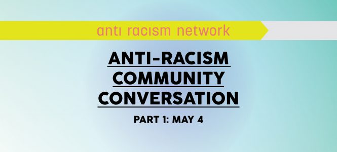 Anti-Racism Community Conversation (Part 1)